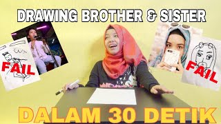 DRAWING BROTHER AND SISTER DALAM 30 DETIK CHALLENGE!!