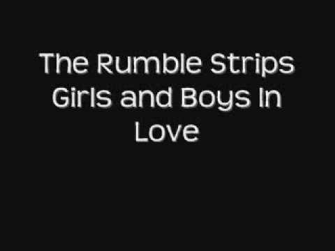 Girls and Boys in Love (2007) (Song) by The Rumble Strips