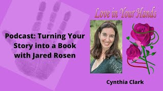 Youtube with Love in Your HandsPodcast: Turning Your Story into a Book with Jared Rosen sharing on Palm ReadingOnline DatingRelationshipFor finding my Soulmate