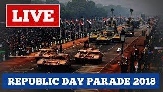 LIVE: Republic Day Parade - 26th January 2018