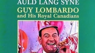Auld Lang Syne - Guy Lombardo And His Royal Canadians