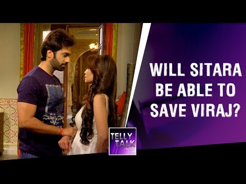 Will Sitara be able to save Viraj? | Vish Ya Amrit: Sitara