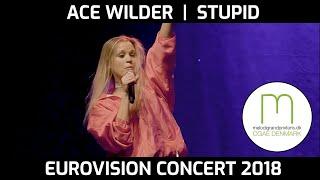 Ace Wilder | Stupid | Eurovision Concert 2018