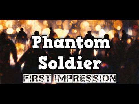 Phantom Soldier - First Impression