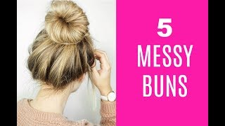 5 Easy Messy Buns - No Heat Hairstyles!!