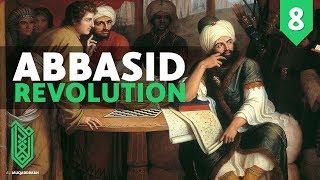 The Abbasid Revolution   744CE - 786CE   The Birth of Islam Episode 08