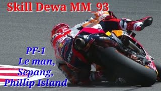 Skill Dewa the baby aliens MM__93 PF_1 #Motogp Le Mans_Phillip_Island_Sepang