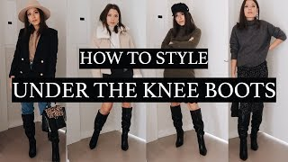 How To Style Under The Knee Boots | Love Of Mode