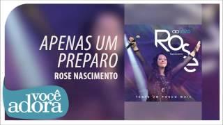 Rose Nascimento - Apenas um Preparo (Tente Um Pouco Mais) [Áudio Oficial]