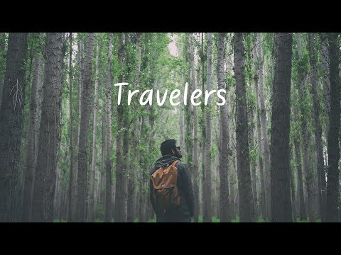 Travelers | A Chill Mix