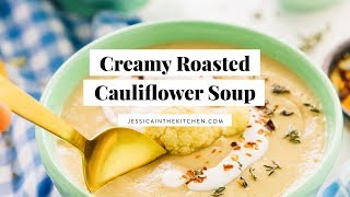 ROASTED CAULIFLOWER SOUP | LOW CARB VEGAN RECIPES
