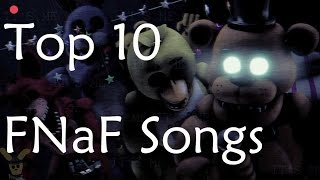 Top 10 FNaF Songs - Five Nights at Freddy's