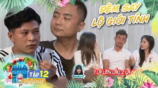 Love House - Love Island   Ep 12: Drunk at night, Phong and Duy reveal their true gender!
