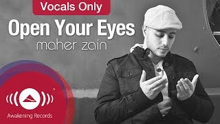 اغاني طرب MP3 Maher Zain - Open Your Eyes | Vocals Only (Lyric) تحميل MP3