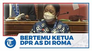 Bertemu Ketua DPR AS di Roma, Puan Undang Langsung Hadiri P20 di RI Tahun Depan
