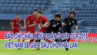 Báo Chí Châu Á Dự Đoán Rằng Việt Nam Sẽ Gieo Sầu Cho Thái Lan Ở AFF CUP 2018