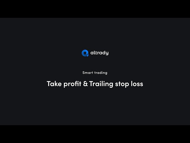 How to use take profit and trailing stop loss orders