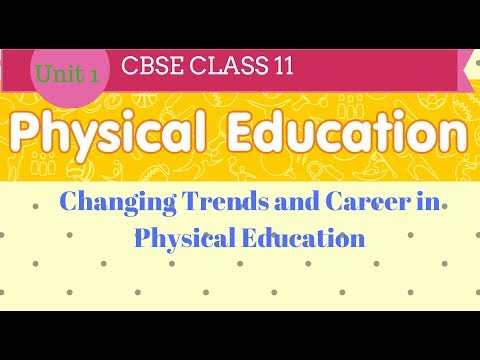 Changing trends and career in physical education class 11 cbse