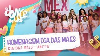 Anitta - Especial Dia Das Mães | FitDance Kids (Feliz Dia Das Mães!)