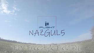 IFlight Nazgul5 Field Rip #iflight #nazgul5 #fpv