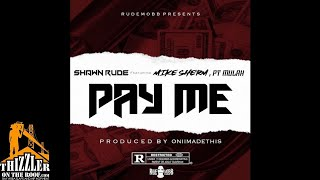 Shawn Rude ft. Mike Sherm, PT Mulah - Pay Me [Prod. OniiMadeThis] [Thizzler.com Exclusive]