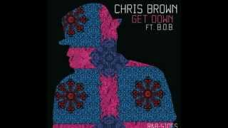Chris Brown ft. B.o.B.- Get Down**EXPLICIT