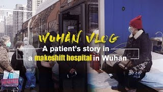 One coronavirus patient's story in a Wuhan makeshift hospital