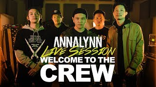 ANNALYNN - WELCOME TO THE CREW【Live Session】
