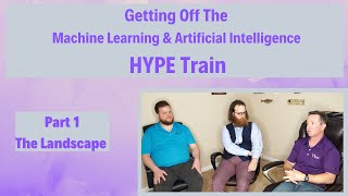 ML and AI Hype Train - Part 1