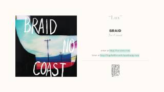"""""""Lux"""" by Braid"""