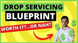 HONEST Drop Servicing Blueprint Review: Best Drop Servicing Course? Or Overhyped?
