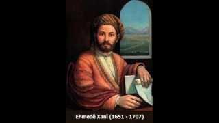 الشاعر الكردي أحمد خاني . Ehmedê Xanî   1651 - 1707