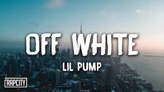 Lil Pump   Off White (Lyrics)