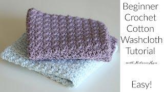 Beginner Cotton Crochet Washcloth Tutorial - Easy