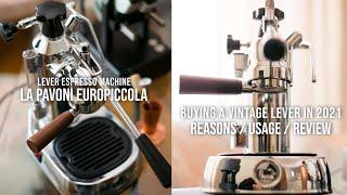 Why I Bought a Vintage Lever Espresso Machine in 2021 / La Pavoni Europiccola Review