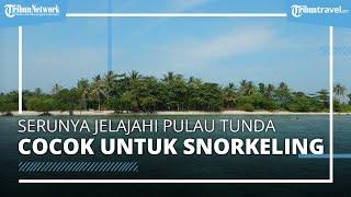 Serunya Berwisata di Pulau Tunda, Jelajah Seru di Banten Buat Snorkeling dan Diving