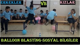 SOSYAL BİLGİLER YARIŞMA(BALLOON BLASTİNG-GİRLS AND BOYS)