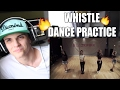 BLACKPINK - '휘파람(WHISTLE)' DANCE PRACTICE VIDEO Reaction
