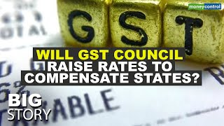 Will GST Council Raise Rates To Compensate States? | Big Story