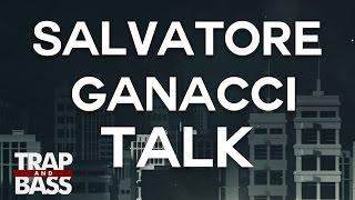 Salvatore Ganacci - Talk