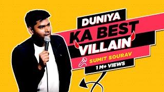Duniya Ka Best Villain | Stand-Up Comedy by Sumit Sourav