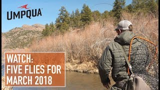 Trouts Fly Fishing: Five Flies for March 2018