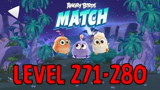 Angry Birds Match - LEVEL 271-280 - MOONLIGHT WALK - CHILLING CHARLIE - Gameplay - EP22