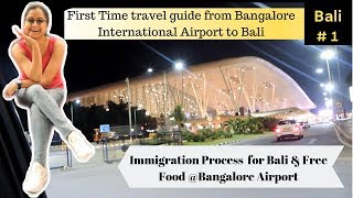 1st Time Travel Guide From Bangalore International Airport to Bali |Free Food & Immigration Process