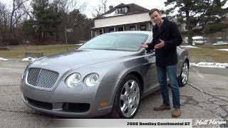 Review: 2006 Bentley Continental GT - Look Rich for 30K!