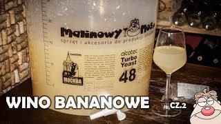 Przepis na wino bananowe - część druga