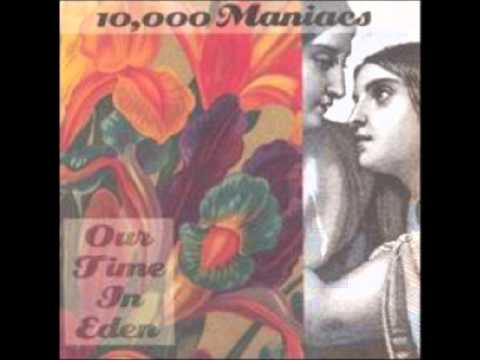 If You Intend (1992) (Song) by 10,000 Maniacs