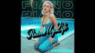 Zara Larsson   Ruin My Life (Piano Version) [Audio]