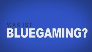 Was ist Bluegaming?