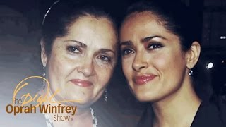 Salma Hayek: The Powerful Lesson My Mother Taught Me | The Oprah Winfrey Show | OWN